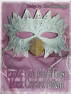 Exotic Bird Mardi Gras or Halloween Costume Mask Crochet Pattern by [Santorum, Sharon] Crochet Eyes, Crochet Mask, Thread Crochet, Filet Crochet, Irish Crochet, Crochet Shawl, Crochet Stitches, Mardi Gras Halloween Costume, Halloween Masks