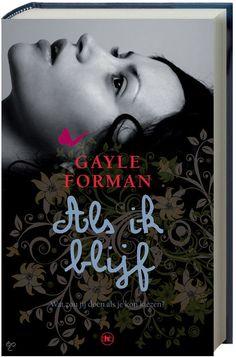 (44/53) Als ik blijf - Gayle Forman   Het leven van de 17-jarige Mia draait om muziek: ze wil graag naar het conservatorium en haar vriend Adam speelt in een populaire rockband. De toekomst ziet er rooskleurig uit. Maar wanneer Mia met haar ouders en broertje een dagje uitgaat, gebeurt er iets waardoor haar leven in één klap verandert...
