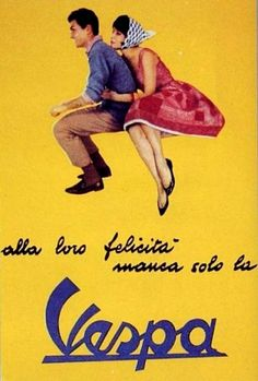 """Alla loro felicità manca solo la Vespa"" What is missing from their happiness. only a Vespa"" Vespa Vintage, Mode Vintage, Vintage Ads, Vintage Graphic, Vintage Metal, Vintage Advertising Posters, Advertising Signs, Vintage Travel Posters, Vintage Advertisements"