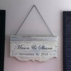 Homemade sign from my daddy! This was hung outside the house where me and my husband got married :)