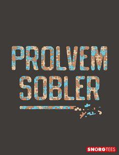 """""""Prolvem Sobler"""" funny t-shirt"""