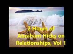 Abraham Hicks - Relationships - Process - Unconditional love, your relationship to you - YouTube