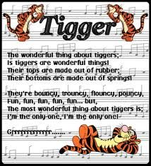 Tiggers are wonderful things!