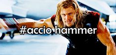 Thor mastered the summoning charm at Hogwarts.