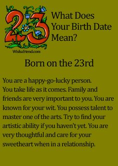 Asdfghjkl this is so me.......What Does Your Birth Date Mean? - Born on the 23rd