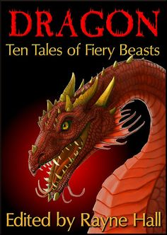 Ten exciting stories - frightening, thoughtful and funny - about dragons by ten authors, edited by Rayne Hall. Contributors include Larisa Walk, William Meikle, Mark Cassell, Jonathan Broughton, Douglas Kolacki, Candy Korman, L.L. Phelps, Wakefield Mahon, Pamela Turner. Cover art by Stephanie Mendoza.