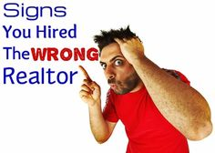 Signs You Hired The Wrong #RealEstate Agent http://www.maxrealestateexposure.com/signs-you-hired-the-wrong-real-estate-agent/