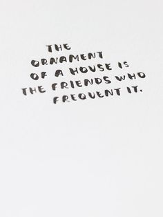 The Ornament Of A House Is The Friends Who Frequent It. Letterpress Art Print | Sycamore Street Press