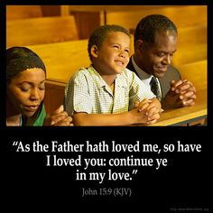 John 15:9  As the Father hath loved me so have I loved you: continue ye in my love.  John 15:9 (KJV)  from King James Version Bible (KJV Bible) http://ift.tt/1KOcyj3  Filed under: Bible Verse Pic Tagged: Bible Bible Verse Bible Verse Image Bible Verse Pic Bible Verse Picture Daily Bible Verse Image John 15:9 King James Bible King James Version KJV KJV Bible KJV Bible Verse Pic Picture Verse         #KingJamesVersion #KingJamesBible #KJVBible #KJV #Bible #BibleVerse #BibleVerseImage…