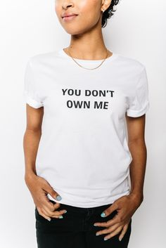 You Don't Own Me White Tee | MY SISTER - Your purchase supports after-care programs and provides growth opportunities for survivors of sexual exploitation