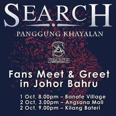 Jumpa dengan Search di Johor Bahru pada tarikh dan lokasi berikut: 1 Oct 8.00pm  Banafe Village 2 Oct 3.00pm  Angsana Mall 2 Oct 9.00pm  Kilang Bateri. Jom pakat datang ramai2. #konsertsearch #panggungkhayalan