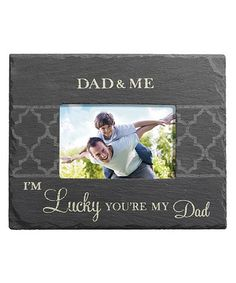 Another great find on #zulily! GR 'I'm Lucky You're My Dad' Frame #zulilyfinds #GrasslandsRoad #Slate #ChalkBoard #Hang #Stand #GiftBox #Father #Big