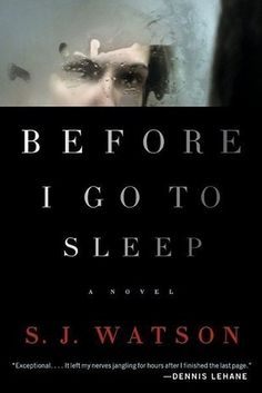 Before I Go To Sleep by S.J. Watson | 41 Of The Most Suspenseful Books You'll Ever Read