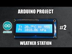 Arduino Project: Weather Station #2 using DHT11 and BMP180 barometric pressure sensor LCD 16x2 - YouTube