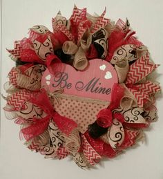 Check out this item in my Etsy shop https://www.etsy.com/listing/263374623/be-mine-valentines-deco-mesh-wreath-red
