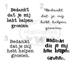 Bedankt dat je mij hebt helpen groeien. Creative Kids, Silhouette Cameo, Teacher Gifts, Sayings, School, Baby, Drawing Rooms, Gifts, Everything