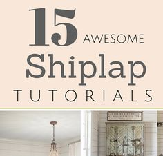 Do you love shiplap? Check out these 15 awesome tutorials on how to install easy DIY shiplap in your own home!