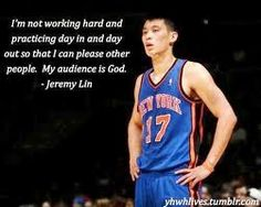 Jeremy Lin - This quote is awesome.