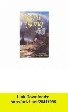 Spirit Song The Visionary Wisdom of No-Eyes (9780898654059) Mary Summer Rain , ISBN-10: 089865405X  , ISBN-13: 978-0898654059 ,  , tutorials , pdf , ebook , torrent , downloads , rapidshare , filesonic , hotfile , megaupload , fileserve