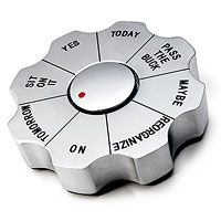 DECISION PAPERWEIGHT--i'd prolly still change my mind after it told me what to do lol!