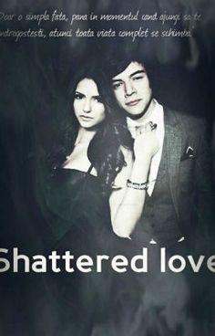 "Citește ""Shattered love - C. 1-,,Întâlnirea''"" #wattpad #fanfiction"