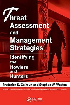 Threat Assessment and Management Strategies: Identifying the Howlers and Hunters, http://www.amazon.com/dp/1420087312/ref=cm_sw_r_pi_awdm_hP.pvb02BZ5EB