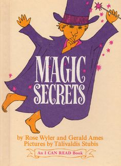 Loved this book when I was a kid: Magic Secrets by Rose Wyler and Gerald Ames, illustrated by Talivaldis Stubis