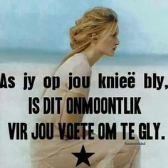 Afrikaans                                                                                                                                                      More Walk By Faith, Faith In God, Afrikaanse Quotes, Daily Quotes, True Quotes, Spiritual Inspiration, True Friends, Trust God, Christian Quotes