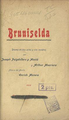 Bruniselda. Joseph Puigdollers y Maciá. Artur Masriera (1890-1929). Barcelona. 1906. http://bvirtual.bibliotecas.csic.es/csic:csicalephbib000405616