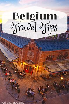 The Ultimate Belgium Travel Guide - Ordinary Traveler