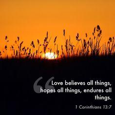 Ten-Word Bible Verses for Teens/Tweens - A Devotional  Get your copy at Amazon!  http://www.amazon.com/Ten-Big-Words-10-Word-Verses/dp/1482669293/ref=sr_1_1?ie=UTF8&qid=1426727798&sr=8-1&keywords=ten+big+words 1 Corinthians 13:7