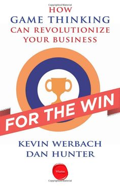 For the Win: How Game Thinking Can Revolutionize Your Business: Amazon.de: Kevin Werbach: Englische Bücher