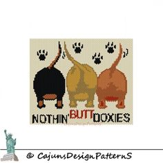 NOTHIN' BUTT DOXIESWall by CajunsDesignPatternS on Etsy, $9.95
