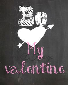 Be My Valentine Chalkboard print by 3dkdesign on Etsy, $3.00. valentine printable