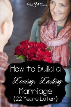 A LOVE THAT LASTS. How do you build a marriage that stays together? One that remains loving through the years? Here's what goes into a loving, lasting marriage---as told after 22 years. How to Build a Loving Lasting Marriage {22 Years Later} ~ Club31Women