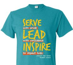 Spirit High School T-Shirt Design Tee Idea Student Council StuCo Stu Co Service with pride Lead with confidence Inspire to Impact Lives Student Council Shirts, Student Council Posters, Student Council Ideas, Cross Country Shirts, School Shirt Designs, School Spirit Shirts, School Leadership, Club Shirts, Tee Shirts