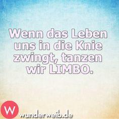 Wenn das Leben uns in die Knie zwingt, tanzen wir LIMBO!