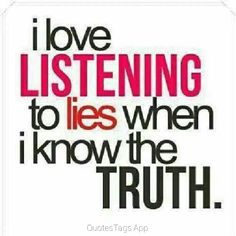 I hate liars.its amazing how fun it is to listen to a liar when you know the truth! Pathetic and sad.but fun when you get to call them out! The Words, Karma Quotes, Quotes To Live By, Trust Quotes, Mood Quotes, Motivation Quotes, Quotable Quotes, Funny Quotes, Qoutes