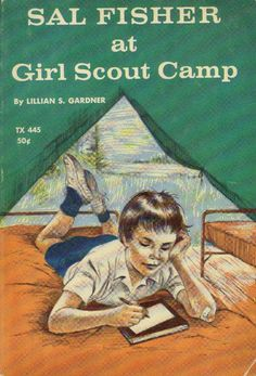 Sal Fisher at Girl Scout Camp by Lillian S. Gardner 1966     This was my very favorite book!  It was just like my Girl Scout camp, Camp White Deer!