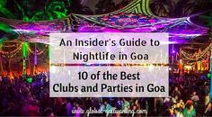 Nightlife in Goa: 10 amazing clubsand parties that you must visit in India's nightlife capital. Nightlife in Goa is legendary, from all night raves on the beach to swish nightclubs and every…
