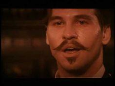 Tombstone. Val Kilmer is awesome in this. Good film. Don't normally care for westerns.