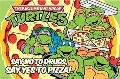 An awesome Teenage Mutant Ninja Turtles poster with a great message - Say No to Drugs, Say Yes to Pizza! Check out the rest of our great selection of TMNT posters! Need Poster Mounts. Michelangelo, Tmnt, Pizza Poster, Comic Poster, Classroom Posters, Old Cartoons, Leonardo, Teenage Mutant Ninja Turtles, Retro