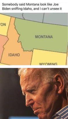 Funny Pix, Joe Biden, Wyoming, Montana, Tumblr, Sayings, Flathead Lake Montana, Lyrics, Tumbler