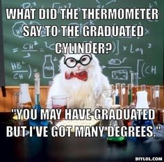 29 New ideas science humor memes chemistry cat Science Cat, Science Puns, Science Quotes, Physical Science, Funny Science Memes, Science Experiments, Science Cartoons, Earth Science, Science Activities