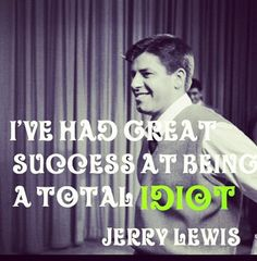 A Quote by Jerry Lewis himself. Great Actor.