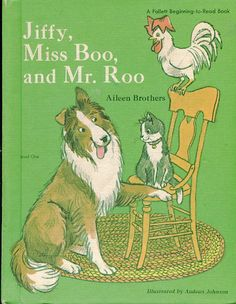 Jiffy the collie, Miss Boo the cat, and Mr. Roo the chicken were Tom & Ann's pets. Everyone said Mr. Roo was a rooster, but Tom and Ann just knew that he was a hen, and wait for him to lay an egg to prove it!