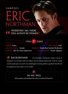 True Blood - Eric Northman I just loved when he willed everything to Pam!