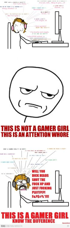 Sadly, I'm not a gamer girl.  Somewhere in between.  A bit of an attention whore, but I will play the game. :P