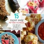 15 Super Easy & Healthy After-School Snacks for Kids