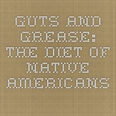Guts and Grease: The Diet of Native Americans